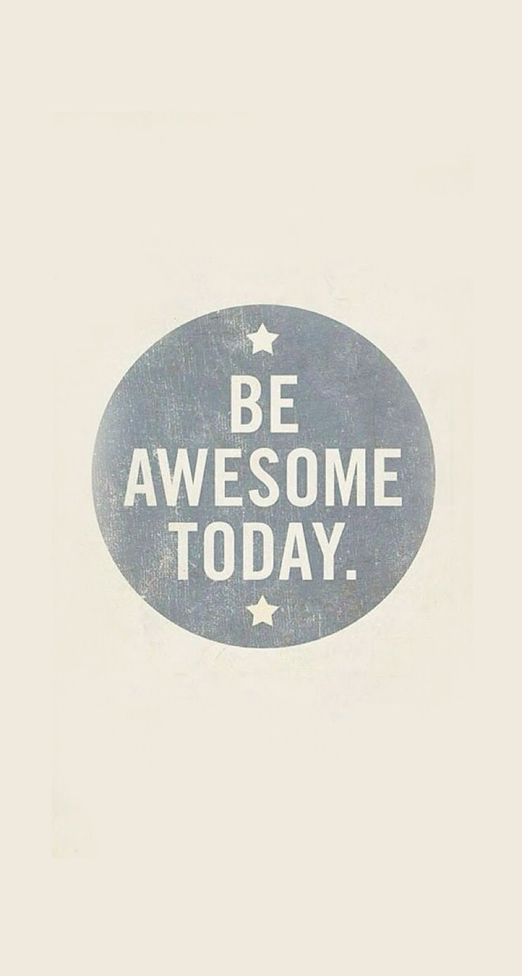 BE AWESOME TODAY iPhone6 壁紙